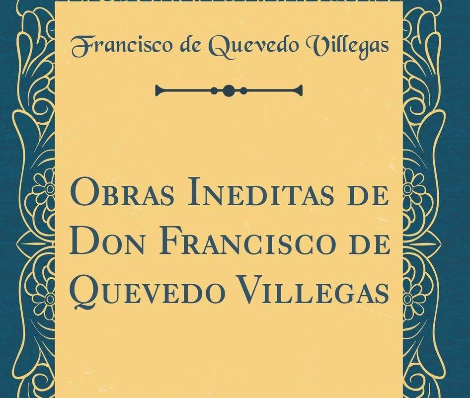 Francisco de Quevedo, una visión crítica de la sociedad española