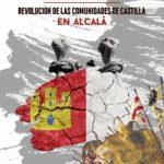 V Centenario de la Revolución de la Comunidades de Castilla, Alcalá de Henares